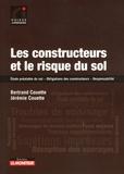 Bertrand Couette et Jérémie Couette - Les constructeurs et le risque du sol - Etude préalable du sol - Obligations des constructeurs - Responsabilité.