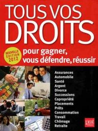 Bertrand Couette et Catherine Doleux - Tous vos droits - Pour gagner, vous défendre, réussir.