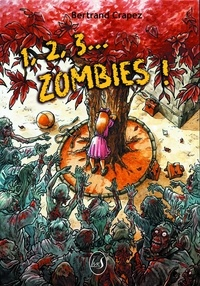 Bertrand Crapez - 1,2,3... zombies.
