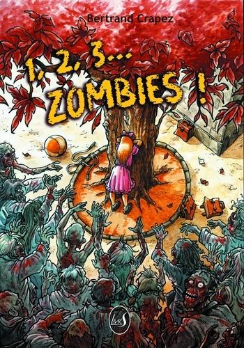 Bertrand Crapez - 1,2,3... zombies.