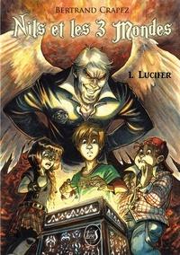 Bertrand Crapez - Nils et les 3 Mondes : Tome 1. Lucifer.