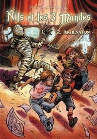 Bertrand Crapez - Nils et les 3 mondes Tome 2 : Akhenaton.