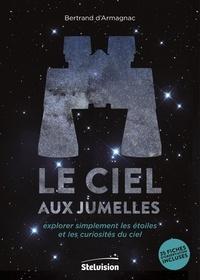 Le ciel aux jumelles - Explorer simplement les étoiles et les curiosités du ciel.pdf
