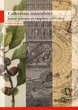 Bertrand Daugeron - Collections naturalistes entre science et empires (1763-1804).