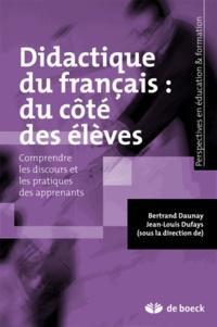 Bertrand Daunay et Jean-Louis Dufays - Didactique du français : du côté des élèves - Comprendre les discours et les pratiques des apprenants.