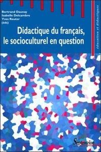 Bertrand Daunay et Isabelle Delcambre - Didactique du français, le socioculturel en question.