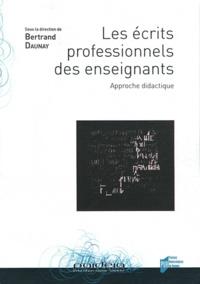 Bertrand Daunay - Ecrits professionnels des enseignants - Approches didactique.
