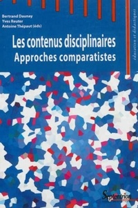 Bertrand Daunay et Yves Reuter - Les contenus disciplinaires - Approches comparatistes.