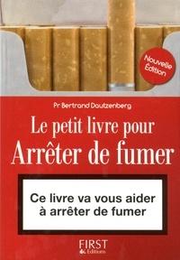 Bertrand Dautzenberg - Le Petit Livre pour arrêter de fumer.