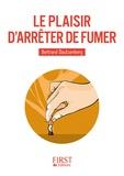 Bertrand Dautzenberg - Le plaisir d'arrêter de fumer.
