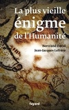 Bertrand David et Jean-Jacques Lefrère - La plus vieille énigme de l'Humanité.
