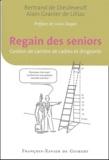 Bertrand de Dieuleveult et Alain Granier de Lilliac - Regain des seniors - Gestion de carrière de cadres et dirigeants.