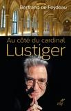 Bertrand de Feydeau - Au côté du cardinal Lustiger.