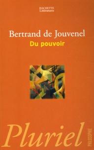 Bertrand de Jouvenel - Du pouvoir - Histoire naturelle de sa croissance.