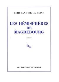 Bertrand de La peine - Les hémisphères de Magdebourg.