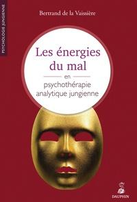 Bertrand de La Vaissière - Les énergies du mal en psychothérapie jungienne.