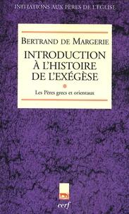 Bertrand de Margerie - Introduction à l'histoire de l'exégèse - Tome 1, Les Pères grecs et orientaux.
