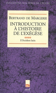 Bertrand de Margerie - Introduction à l'histoire de l'exégèse - Tome 4, L'Occident latin.