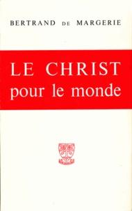 Bertrand de Margerie - Le Christ pour le monde.