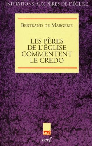 Bertrand de Margerie - Les Pères de l'Église commentent le Credo.