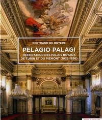 Pelagio Palagi - Décorateur des palais royaux de Turin et du Piémont (1832-1856).pdf