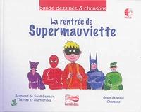 Bertrand de Saint Germain - La rentrée de Supermauviette. 1 CD audio