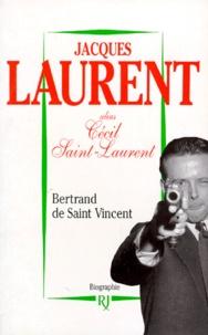 Bertrand de Saint-Vincent - Jacques Laurent - Biographie.