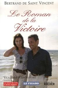 Bertrand de Saint-Vincent - Le Roman de la Victoire.