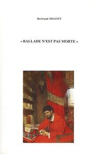 """Bertrand Degott - """"Ballade n'est pas morte"""" - Etude sur la pratique de la ballade médiévale depuis 1850."""