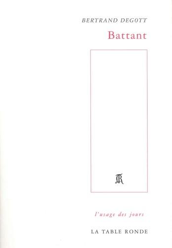 Bertrand Degott - Battant.