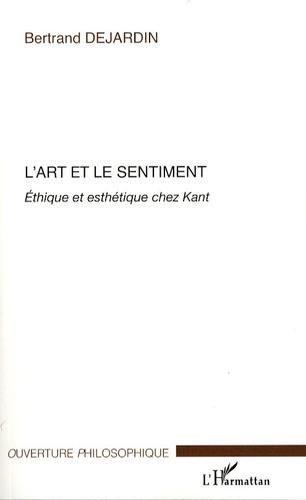 L'art et l'illusion. Ethique et esthétique chez Freud - Bertrand Dejardin