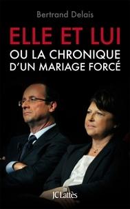 Bertrand Delais - Elle et lui.