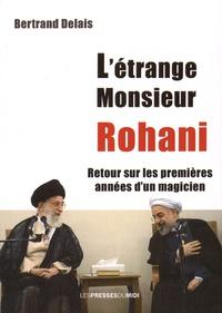 Bertrand Delais - L'étrange Monsieur Rohani - Retour sur les premières années d'un magicien.
