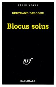 Bertrand Delcour - Blocus solus.