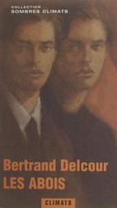 Bertrand Delcour - Les abois.