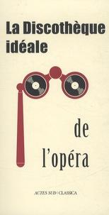 Bertrand Dermoncourt - La discothèque idéale de l'opéra.