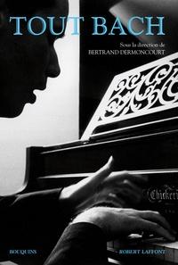 Bertrand Dermoncourt - Tout Bach.