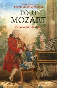 Bertrand Dermoncourt - Tout Mozart - Encyclopédie de A à Z.