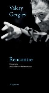 Bertrand Dermoncourt et Valery Gergiev - Valery Gergiev, rencontre - Entretiens.