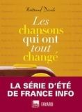 Bertrand Dicale - Les chansons qui ont tout changé.