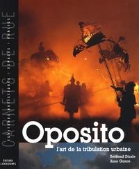 Bertrand Dicale et Anne Gonon - Oposito - L'art de la tribulation urbaine.