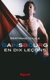 Bertrand Dicale - Serge Gainsbourg en dix leçons.