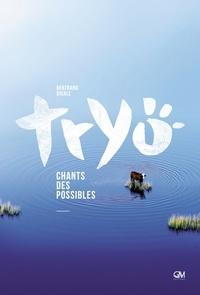 Bertrand Dicale - Tryo - Chants des possibles.