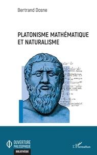 Bertrand Dosne - Platonisme mathématique et naturalisme.