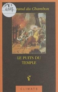 Bertrand Du Chambon - Le puits du temple.