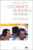 Bertrand Duboux - Carnets de route. - Tours et détours.