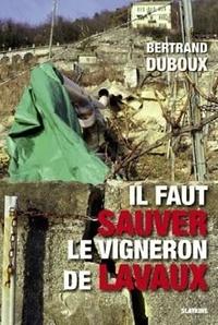 Bertrand Duboux - Il faut sauver le vigneron de Lavaux.