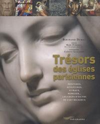 Trésors des églises parisiennes - Peintures, sculptures, vitraux, mobilier... Les chefs-doeuvre de lart religieux.pdf