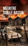 Bertrand Dumeste - Meurtre sur le Bassin.