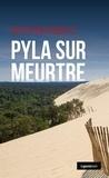 Bertrand Dumeste - Pyla sur meurtre.